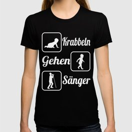 """A Perfect Gift German Tee """"Krabbeln Gehen Sanger"""" T-shirt Design Music Sing Microphone Musician  T-shirt"""