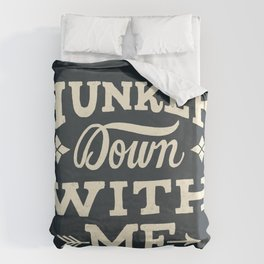 Hunker Down Duvet Cover