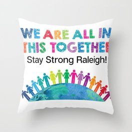 We Are All In This Together Throw Pillow