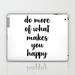 Do More Of What Makes You Happy, Inspirational Quote, Typography Art Laptop & iPad Skin