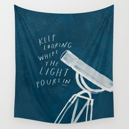 """""""Keep Looking Where The Light Pours In""""   Telescope Wall Tapestry"""