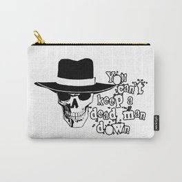 You Can't Keep a Dead Man Down Carry-All Pouch