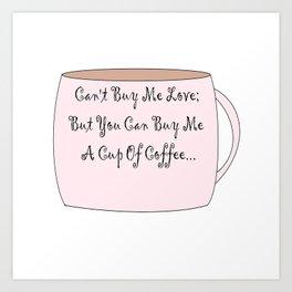 Buy me Coffee Art Print