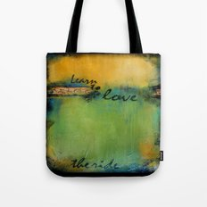 Learn to love the ride Tote Bag
