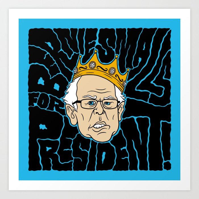 Bernie Smalls for President Art Print