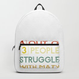 4 Out Of 3 People Struggle With Math Backpack