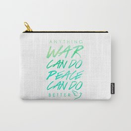 Peace is Greater Carry-All Pouch