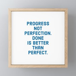 Progress not Perfection. Done is better than perfect. Framed Mini Art Print