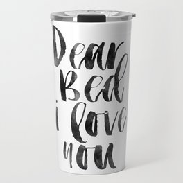 printable wall art, dear bed i love you,funny poster,bedroom sign,bedroom decor,bedroom wall art Travel Mug