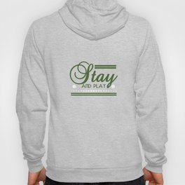 """""""Stay and Play"""" tee design. Perfect gift to your family and friends! Go grab yours now too!  Hoody"""