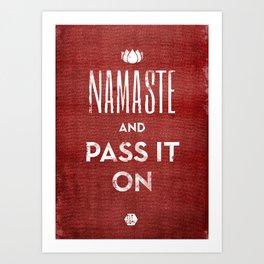Namaste and Pass it on Art Print