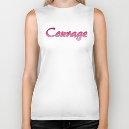 Inspiration Words...Courage Biker Tank