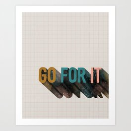 Go For It Art Print