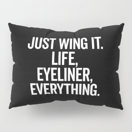 Just Wing It Funny Quote Pillow Sham