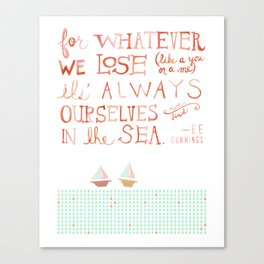 for whatever we lose. .. Canvas Print