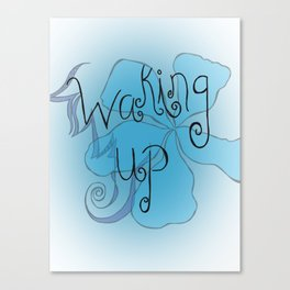 Waking Up Canvas Print
