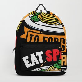 Eat Spaghetti to forget your regretti Backpack