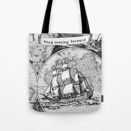 ship on a background map .  keep moving forward ( https://society6.com/vickonskey/collection ) Tote Bag