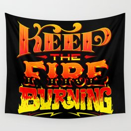 Keep the Fire Burning Wall Tapestry