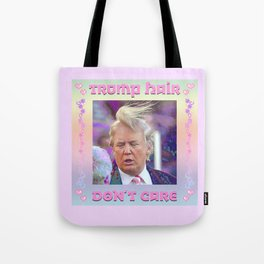 Trump Hair Don't Care Tote Bag