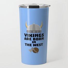 Vikings are born in the West T-Shirt D7kea Travel Mug