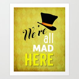 We're all mad here. Alice in Wonderland quote. Typographic print. Art Print