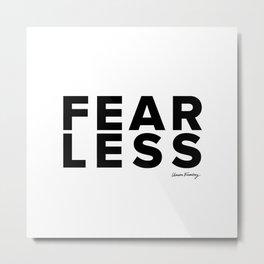 Fear Less Metal Print