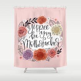 Yippee Ki Yay MF'er Shower Curtain
