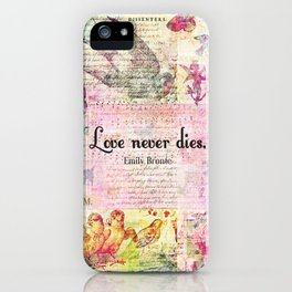 Love never dies QUOTE BY Emily Bronte iPhone Case