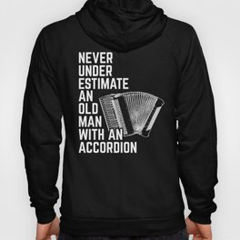 Never Underestimate An Old Man With An Accordeon Design Hoody