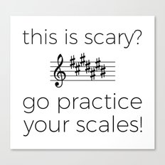 Go practice your scales! Canvas Print
