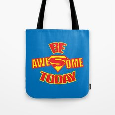 Be Awesome Today Quote Tote Bag