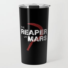 The Reaper of Mars Travel Mug