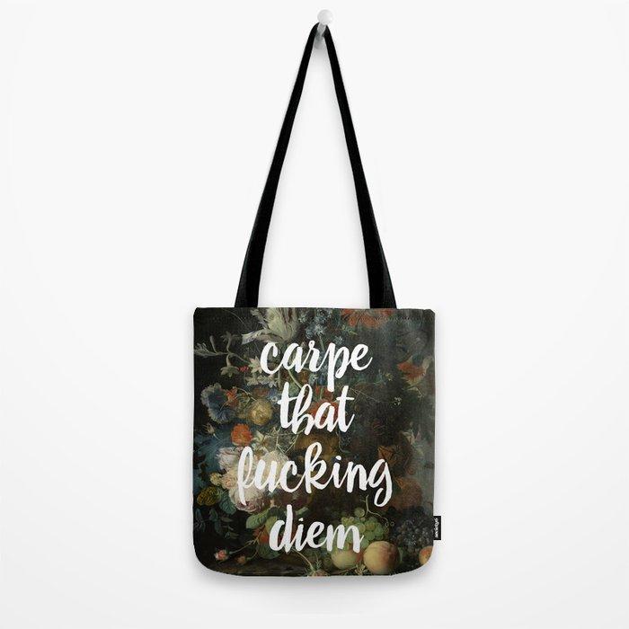 carpe that fucking diem Tote Bag