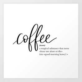 Coffee Quote Definition Art Print