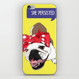 She Persisted.  Rosie the Bulldog iPhone Skin