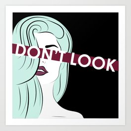 Don't Look Art Print