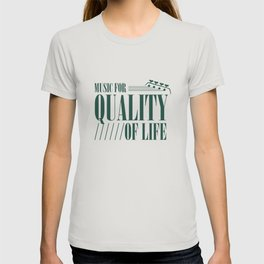 Music For Quality Of Life T-shirt
