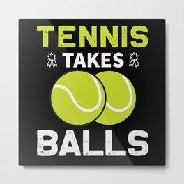 Tennis Tennis Gifts Tennis Sayings Tennis Game Metal Print