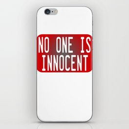 "Tell the world that ""No One Is Innocent"" by wearing this tee! Makes a cute and awesome gift too!  iPhone Skin"