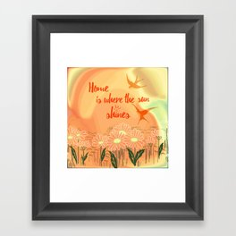 Home Is Where The Sun Shines Typography Design Framed Art Print