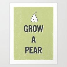 Grow A Pear Art Print