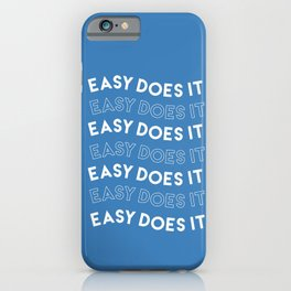 Easy Does It iPhone Case
