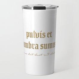 Pulvis Et Umbra Sumus Travel Mug
