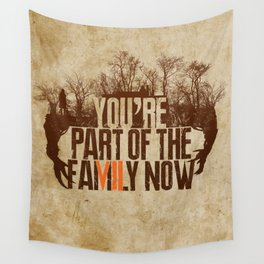 You're Part of the Family Now Wall Tapestry