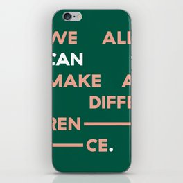 We All Can Make a Difference iPhone Skin