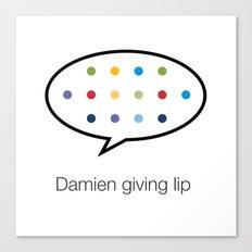 Damien giving lip Canvas Print