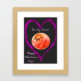 Happy Valentine's Day - Be My Chick Framed Art Print