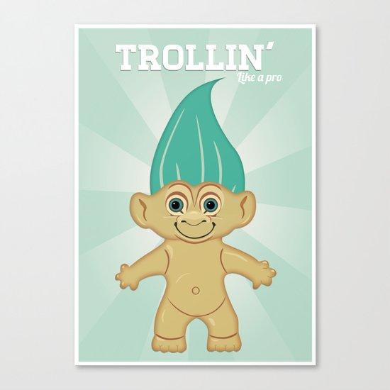 Trollin' like a pro Canvas Print