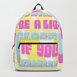 If you can be anything, be a little more Glastonbury! Backpack